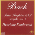 J.S.Bach: Engilsh Suites Vol.2; No.4-6 / Henriette Rembrandt