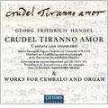 "Handel:Cantata HWV97B ""Crudel Tiranno Amor""/Cembalo Suite No.7/etc:Sylvia Greenberg(S)/Edgar Krapp(cemb/org)/Wen-Sing Yang(vc)/"
