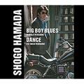 BIG BOY BLUES/DANCE