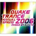 QUAKE TRANCE ANNUAL SPRING 2006