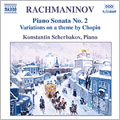 Rachmaninov: Piano Sonata No 2; Variations on a Theme by Chopin