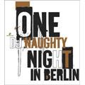 A Naughty Night In Berlin
