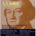 A.Aliabev: Trio for Piano and Violin and Cello, String Quartet No.3, Souvenir de Moscow Op.6