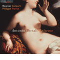 """Antonio Bertali """"Valoroso"""" Bel Violino: Works For Violin: Sonatas, Chaconne, etc / Philippe Pierlot, Ricercar Consort, etc"""