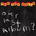 Our Last Album?