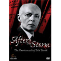 After the Storm -The American Exile of Bela Bartok / Various Artists
