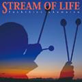 STREAM OF LIFE