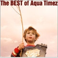 The BEST of Aqua Timez [2CD+DVD]<初回生産限定盤>