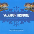 S.Brotons: Chinese Zodiac Suite Op.65, Fusion Op.45, Ataraxy Op.35, etc (11/2004) / Salvador Brotons(cond), Cordoba Orchestra
