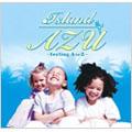 Island AZU ~feeling A to Z~