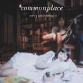 commonplace [CCCD+DVD]<初回生産限定盤>