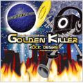 GOLDEN KILLERS
