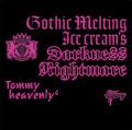 "Gothic Melting Ice Cream's Darkness ""Nightmare""<通常盤>"