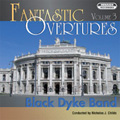 Fantastic Overtures Vol.3 -Suppe, J.Strauss II, Offenbach / Nicholas J. Childs(cond), Black Dyke Band