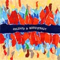 HOLiDAYS & GOING STEADY(アナログ限定盤)<限定盤>