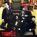 TROUBLE 1982 +5