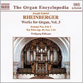 Rheinberger: Organ Music, Volume 3