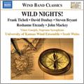 Wild Nights! - Music for Wind Band - / Scott Weiss, University of Kansas Wind Ensemble, Vince Gnojek