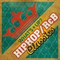 ワッツ・アップ?J -HIPHOP / R&B クラシックス-
