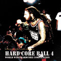 HARD CORE BALL 4