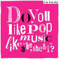 "Do you like pop music like a ""he,she & I""?"