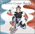 Hero's Come Back!! [CD+DVD]<初回生産限定盤>