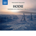 Vaughan Williams: Fantasia on Christmas Carols, Hodie -This Day (1/13-14/2007) / Hilary Davan Wetton(cond), RPO, Guildford Choral Society, etc