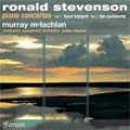 """R.STEVENSON:PIANO CONCERTO NO.1 """"FAUST TRIPTYCH""""/NO.2 """"THE CONTINENTS"""":MURRAY MCLACHLAN(p)/JULIAN CLAYTON(cond)/CHETHAM'S SYMPHONY ORCHESTRA"""