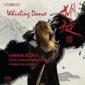 Whirling Dance - Chung Yiu-Kwong, Ma Shui-Long, Deng Yu-Shian, etc  / Sharon Bezaly, Chung Yiu-Kwong, Taipai Chinese Orchestra, etc