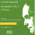 "Mahler: Symphony No.1 ""Titan"" (6/17/1957) / Georg Solti(cond), Kolner Rundfunk Sinfonie Orchestra"