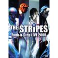 THE STRiPES Funk-a-Step LIVE 2005