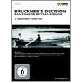 Bruckner's Decision - A Film by Jan Schmidt-Garre