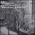 Kurtag: Kafka Fragments for Soprano & Violin Op.24