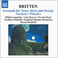 Britten:Orchestral Song-Cycles Vol.2:Serenade For Tenor, Horn And Strings Op.31/Nocturne Op.60/Phaedra Op.93:Steuart Bedford