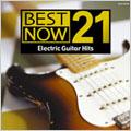 BEST NOW 21 エレキ・ギター・ヒッツ