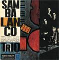 Sambalanco Trio/サンブルース<初回限定盤>[BOM-24130]