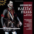 ジェームズ・オドネル/F.Guerrero: Battle Mass, Pange Lingua Gloriosi, In Exitu Israel, etc / James O'Donnell, His Majestys Sagbutts &Cornetts, Westminster Cathedral Choir[CDH55340]