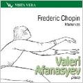 ヴァレリー・アファナシエフ/Chopin: Mazurkas Op.17, Op.24, Op.30, Op.41, Op.50, Op.63, Op.67, Op.68 (1994) / Valeri Afanassiev(p)[VVCD00140]