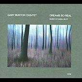 Gary Burton Quintet/Dreams So Real: The Music Of Carla Bley[1775830]