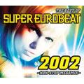 ザ・ベスト・オブ・スーパーユーロビート 2002 ノンストップ・メガミックス