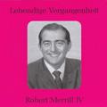 ロバート・メリル/Lebendige Vergangenheit - Robert Merrill Vol.4 [PRCD89711]