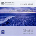 R.Meale: Cantilena Pacifica, Concert Monologue, etc / Richard Mills, Dobbs Franks, Tasmanian SO, etc