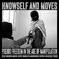 Knowself And Moves/スード・フリーダム・イン・ザ・エイジ・オブ・マニピュレイション[TINT-2]