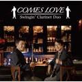 Swingin' Clarinet Duo/COMES LOVE[AKL-031]