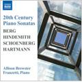アリソン・ブリュースター・フランツェッティ/20th Century Piano Sonatas - Berg: Piano Sonata Op.1; Hindemith: Piano Sonata No.2; Schoenberg: 3 Piano Pieces; Hartmann: Piano Sonata