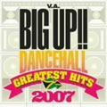 BIG UP!! DANCEHALL GREATEST HITS 2007[EXCM-5]