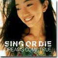 SING OR DIE -WORLDWIDE VERSION-