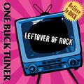 ONE BUCK TUNER/Leftover of ROCK<タワーレコード限定>[CKCS-8002]