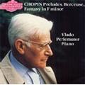 ヴラド・ペルルミュテール/Chopin: 24 Preludes Op.28, Prelude Op.45, Fantasy Op.49, etc (3/1981, 3/1982) / Vlado Perlemuter(p) [NI5064]