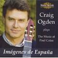 クレイグ・オグデン/Craig Ogden plays the Music of Paul Coles -Imagenes de Espana, Two Lullabies Chante, Theme Impromptus &Conclusion, etc (2/20-21, 10/30/2006, 5/4/2007) [NI5811]